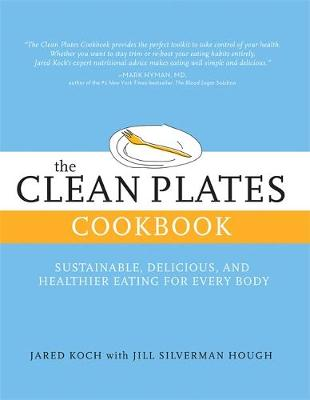 The Clean Plates Cookbook: Sustainable, Delicious, and Healthier Eating for Every Body (Paperback)
