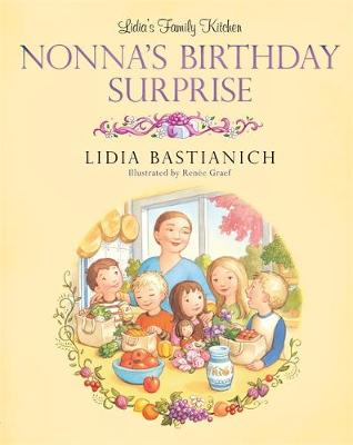Lidia's Family Kitchen: Nonna's Birthday Surprise (Hardback)