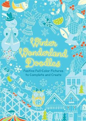 Winter Wonderland Doodles: Festive Full-Color Pictures to Complete and Create (Paperback)