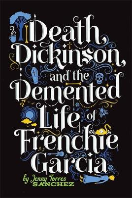 Death, Dickinson, and the Demented Life of Frenchie Garcia (Paperback)