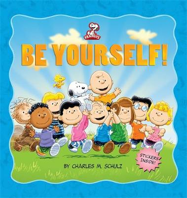 Peanuts: Be Yourself! (Hardback)