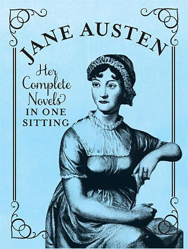 Jane Austen: The Complete Novels in One Sitting (Hardback)