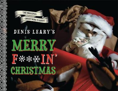 Denis Leary's Merry F#%$in' Christmas (Hardback)
