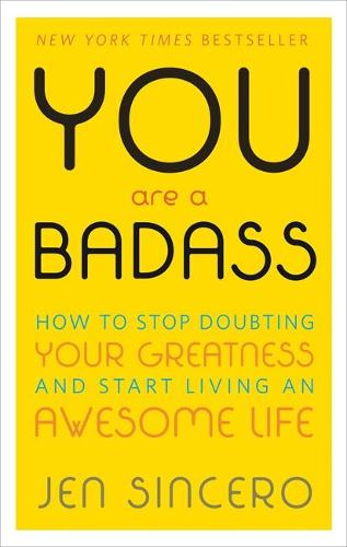 Cover of the book, You Are a Badass: How to Stop Doubting Your Greatness and Start Living an Awesome Life.