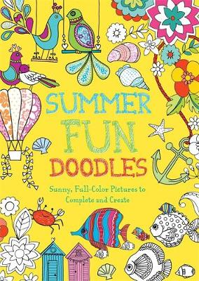 Summer Fun Doodles: Sunny Full-Color Pictures to Complete and Create (Paperback)