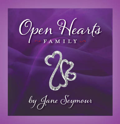 Open Hearts Family: Connecting with One Another (Hardback)