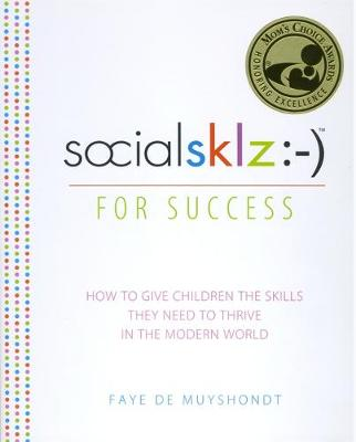 socialsklz :-) (Social Skills) for Success: How to Give Children the Skills They Need to Thrive in the Modern World (Paperback)