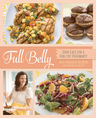 Full Belly: Good Eats for a Healthy Pregnancy (Paperback)