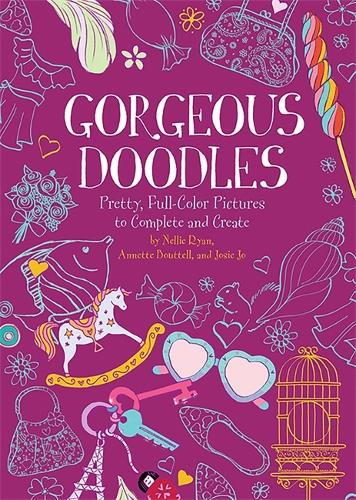 Gorgeous Doodles: Pretty, Full-Color Pictures to Create and Complete (Paperback)