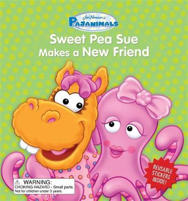 Pajanimals: Sweet Pea Sue Makes a New Friend (Board book)