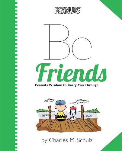 Peanuts: Be Friends (Hardback)