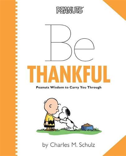 Peanuts: Be Thankful (Hardback)