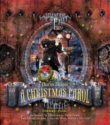 Steampunk: Charles Dickens A Christmas Carol (Hardback)