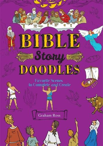 Bible-Story Doodles: Favorite Scenes to Complete and Create (Paperback)