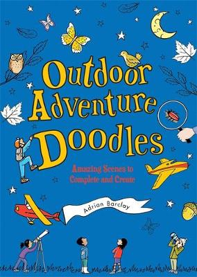 Outdoor Adventure Doodles: Amazing Scenes to Complete and Create (Paperback)