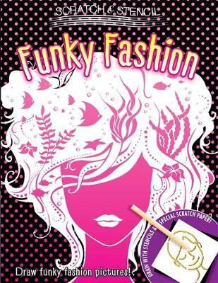 Scratch & Stencil: Funky Fashion (Paperback)