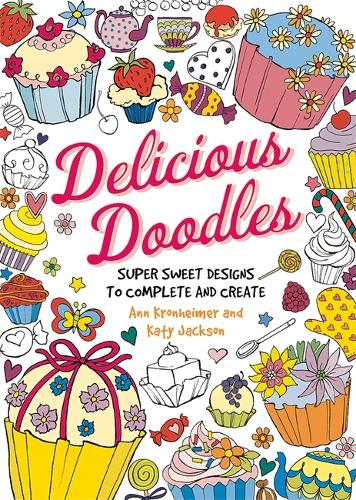 Delicious Doodles: Super Sweet Designs to Complete and Create (Paperback)