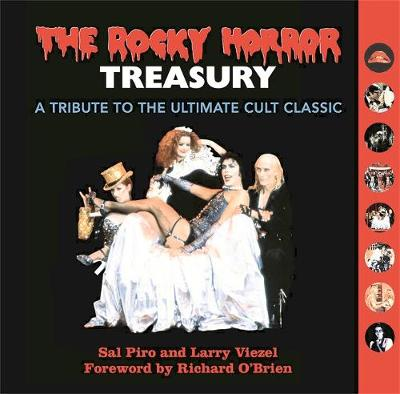 The Rocky Horror Treasury: A Tribute to the Ultimate Cult Classic (Hardback)