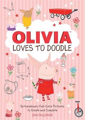 Olivia Loves to Doodle: Extraordinary Full-Color Pictures to Create and Complete (Paperback)