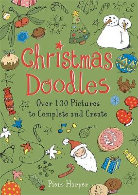Christmas Doodles: Over 100 Pictures to Complete and Create (Paperback)