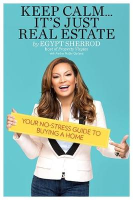Keep Calm . . . It's Just Real Estate: Your No-Stress Guide to Buying a Home (Paperback)