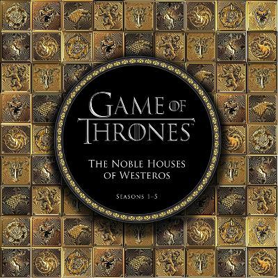 Game of Thrones: The Noble Houses of Westeros: Seasons 1-5 (Hardback)