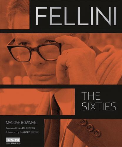 Fellini: The Sixties (Turner Classic Movies) (Hardback)