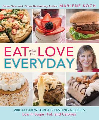 Eat What You Love-Everyday! (QVC): 200 All-New, Great-Tasting Recipes Low in Sugar, Fat, and Calories (Paperback)
