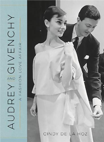 Audrey and Givenchy: A Fashion Love Affair (Hardback)