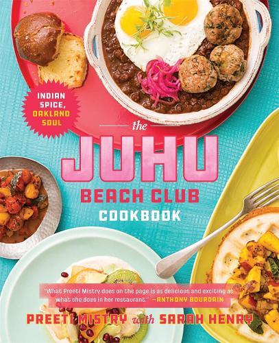 The Juhu Beach Club Cookbook: Indian Spice, Oakland Soul (Hardback)