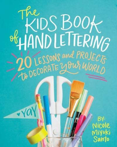 The Kids' Book of Hand Lettering: 20 Lessons and Projects to Decorate Your World (Paperback)