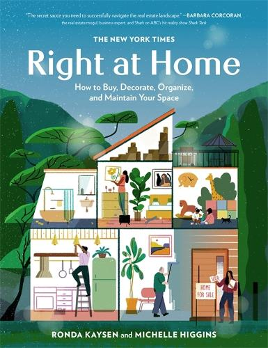 The New York Times: Right at Home: How to Buy, Decorate, Organize, and Maintain Your Space (Hardback)