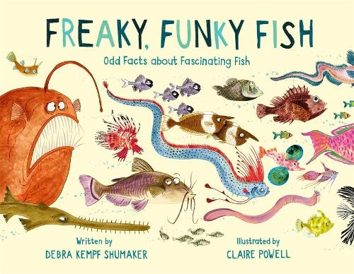 Freaky, Funky Fish: Odd Facts about Fascinating Fish (Hardback)