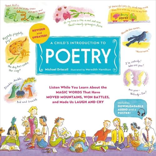 A Child's Introduction to Poetry (Revised and Updated): Listen While You Learn About the Magic Words That Have Moved Mountains, Won Battles, and Made Us Laugh and Cry (Hardback)