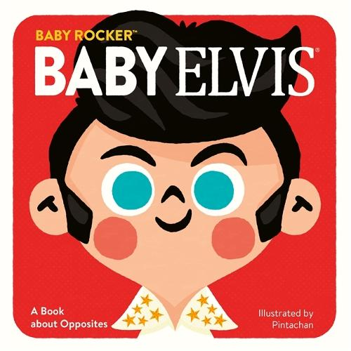 Baby Elvis: A Book about Opposites (Hardback)