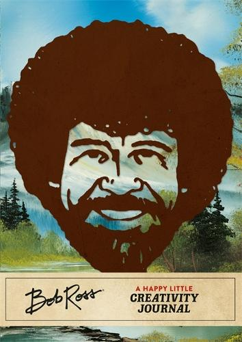 Bob Ross: A Happy Little Creativity Journal (Hardback)