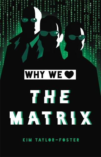 Why We Love The Matrix (Hardback)
