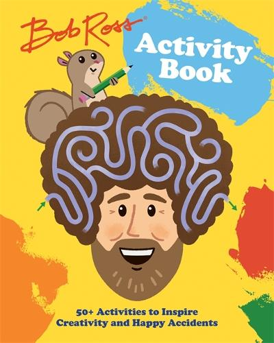 Bob Ross Activity Book: 50+ Activities to Inspire Creativity and Happy Accidents (Paperback)