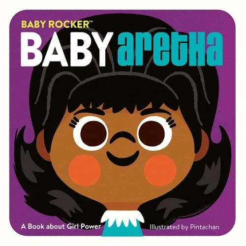Baby Aretha: A Book about Girl Power (Hardback)