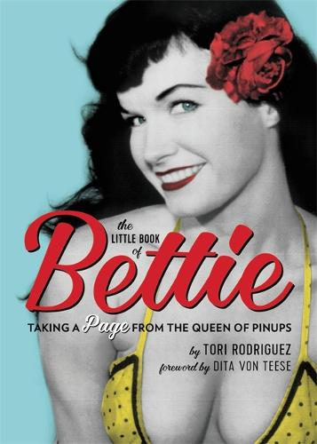 The Little Book of Bettie: Taking a Page from the Queen of Pinups (Paperback)