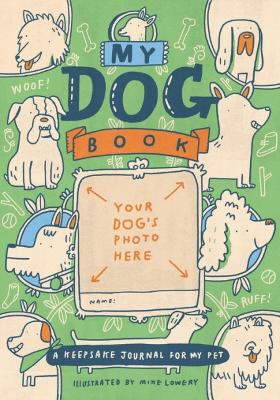 My Dog Book: A Keepsake Journal for My Pet (Paperback)