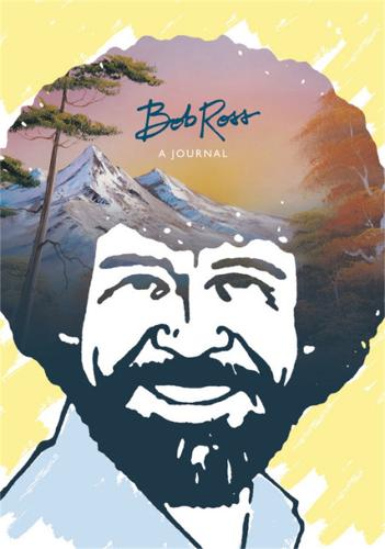 "Bob Ross: A Journal: ""Don't be afraid to go out on a limb, because that's where the fruit is"" (Diary)"