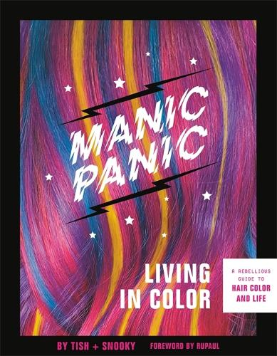 Manic Panic Living in Color: A Rebellious Guide to Hair Color and Life (Paperback)