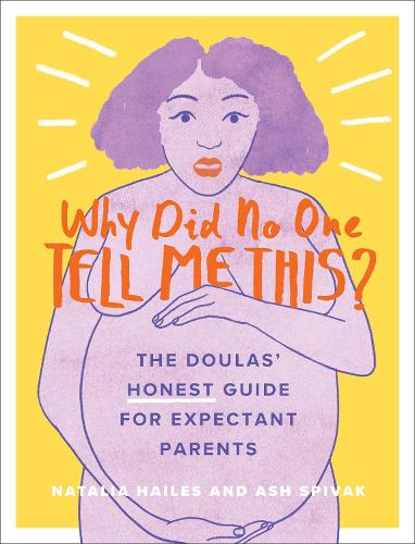 Why Did No One Tell Me This?: The Doulas' (Honest) Guide for Expectant Parents (Paperback)
