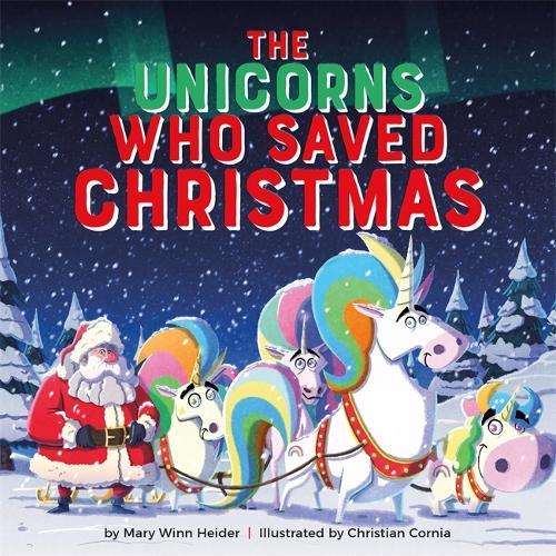 The Unicorns Who Saved Christmas (Hardback)