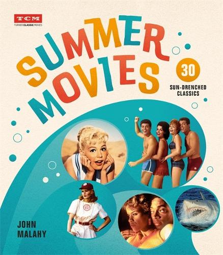 Summer Movies: 30 Sun-Drenched Classics (Hardback)