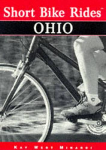 Short Bike Rides in Ohio: Rides for the Casual Cyclist - Short Bike Rides Series (Paperback)