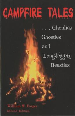 Campfire Tales, 2nd: Ghoulies, Ghosties, and Long-Leggety Beasties - Campfire Books (Paperback)