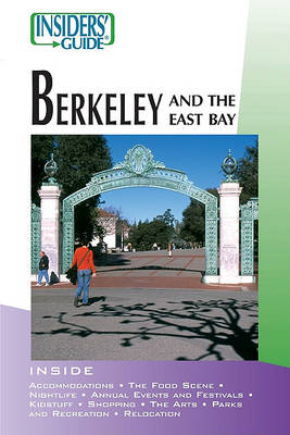 Insider's Guide to Berkeley and the East Bay - Insiders' Guide to Berkeley & the East Bay (Paperback)