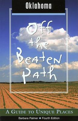Oklahoma Off the Beaten Path: A Guide to Unique Places - Off the Beaten Path Oklahoma (Paperback)